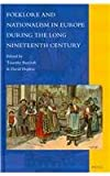 Folklore and Nationalism in Europe During the Long Nineteenth Century, Baycroft, Timothy and Hopkin, David M., 9004211586