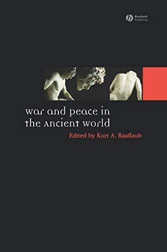 War and Peace in the Ancient World (Ancient World: Comparative Histories)