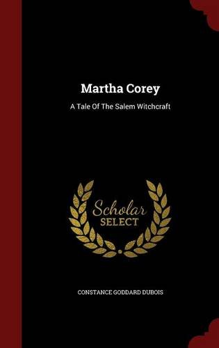 Read Online Martha Corey: A Tale Of The Salem Witchcraft pdf