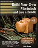 Build Your Own Macintosh and Save a Bundle, Bob Brant, 0830639748
