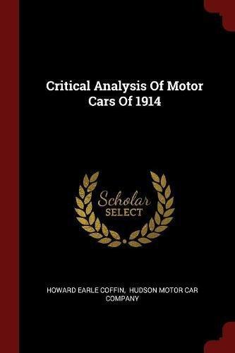 Critical Analysis Of Motor Cars Of 1914 - Hudson Car Company