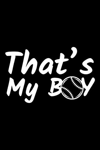 That's My Boy: 100 Pages 6'' x 9'' Lined Writing Paper | Perfect Gift For Baseball Or Softball Players, Fans, And Coaches!