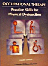 Occupational Therapy: Practice Skills for Physical Dysfunction (Pedrettis Occupational Therapy Practice Skills For Physical Dysfunction)