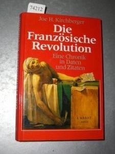 Die Französische Revolution. Eine Chronik in Daten und Zitaten