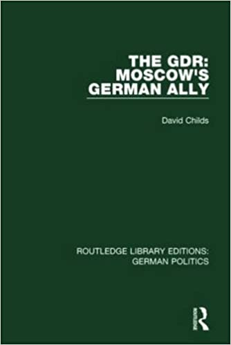 The GDR (RLE: German Politics): Moscow's German Ally