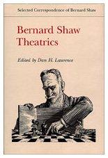 Bernard Shaw: Theatrics (Selected Correspondence of Bernard Shaw)
