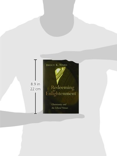 Redeeming the Enlightenement: Christianity and the Liberal Virtues (Radical Traditions)