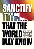 img - for Sanctify Them...That World May Know: Twelve Holiness Sermons by William M. Greathouse (1987-01-02) book / textbook / text book