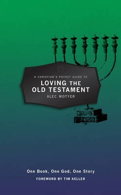 [(A Christian's Pocket Guide to Loving the Old Testament : One Book, One God, One Story)] [By (author) Alec Motyer] published on (April, 2015) PDF