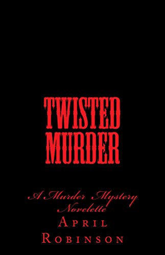 Search : Twisted Murder: A Murder Mystery Novelette Revised Edition