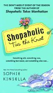 Shopaholic Ties the Knot - 2004 publication.