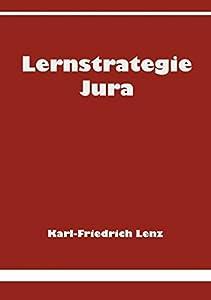 Lernstrategie Jura (German Edition)