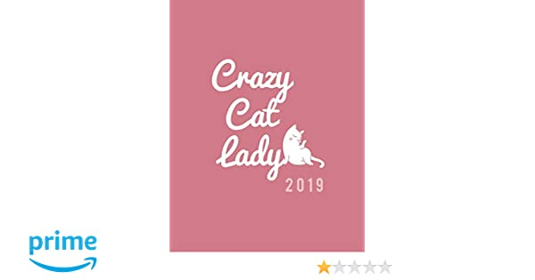 Amazon.com: Crazy Cat Lady 2019: Weekly Daily Monthly ...