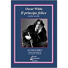 Il principe felice ed altre novelle. Audiolibro. CD Audio