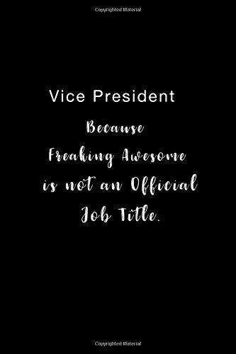 Vice President Because Freaking Awesome is not an Official Job Title.: Lined notebook PDF