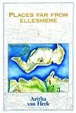 Places Far from Ellesmere, Aritha Van Herk, 0889950601