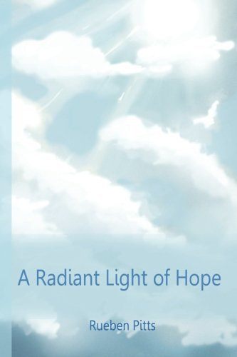 A Radiant Light of Hope (Faith, Excellence, and Favor) (Volume 1) by Rueben G Pitts (2015-07-05)