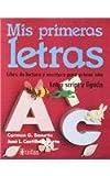 Mis Primeras Letras: Libro de Lectura y Escritura Para Primer Ano, Letra Script y Ligada = My First Letters