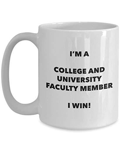 - I'm a College And University Faculty Member Mug I win! - Funny Coffee Cup - Novelty Birthday Christmas Gag Gifts Idea