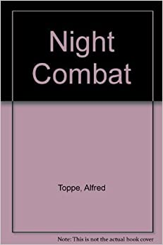 Night Combat by Alfred Toppe (1998-06-01)