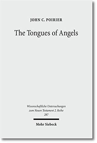 The Tongues of Angels: The Concept of Angelic Languages in Classical Jewish and Christian Texts (Wissenschaftliche Untersuchungen Zum Neuen Testament - 2. Reihe)
