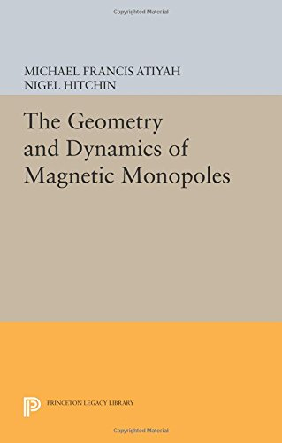 The Geometry and Dynamics of Magnetic Monopoles (Princeton Legacy Library)