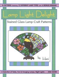 LAMP LIGHT DELIGHT Stained Glass Lamp Pattern Book