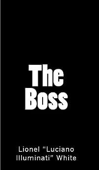 """The Boss (English Edition) por [White, Lionel """"Luciano Illuminati""""]"""