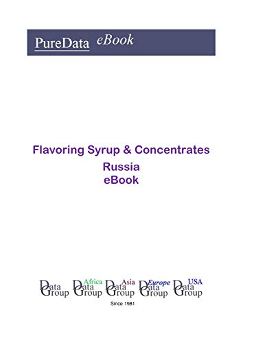 Flavoring Syrup & Concentrates in Russia: Product Revenues (English Edition)