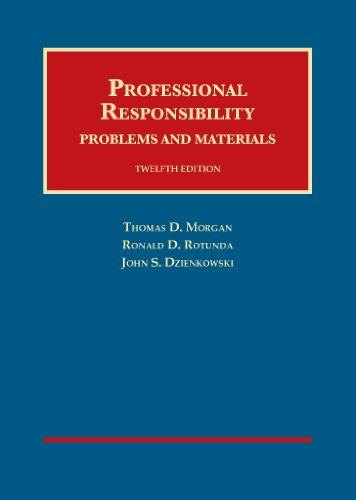 Professional Responsibility (University Casebook Series)