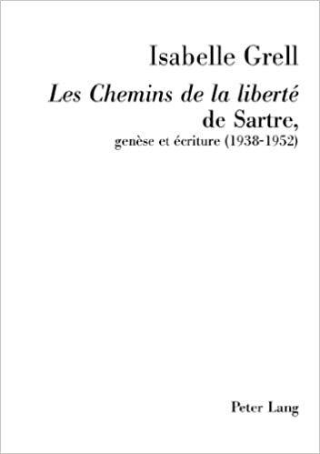 "Livre gratuits ""Les Chemins de La Liberte"" de Sartre, Genese Et Ecriture (1938-1952): Preface de Michel Contat pdf, epub ebook"