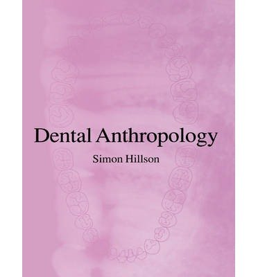Read Online [(Dental Anthropology)] [Author: Simon Hillson] published on (October, 2003) pdf epub