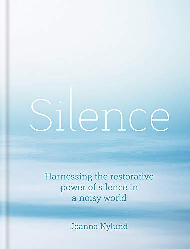 Silence: Harnessing the restorative power of