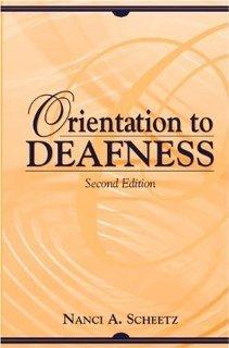 Orientation to Deafness (2nd Edition) [Paperback] [2000] 2 Ed. Nanci A. Scheetz