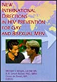 New International Directions in HIV Prevention for Gay and Bisexual Men, Wright, Michael T. and Rosser, B. R. Simon, 1560231165