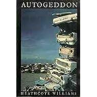 Autogeddon by Heathcote Williams (1991-10-04)