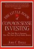 img - for Little Book of Common Sense Investing (07) by Bogle, John C [Hardcover (2007)] book / textbook / text book