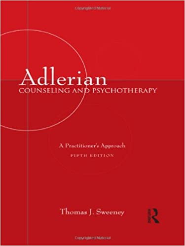 Image result for Sweeney, T. J. (2009). Adlerian Counseling and Psychotherapy: A Practitioner's Approach (5th ed.). New York, NY: Routledge.