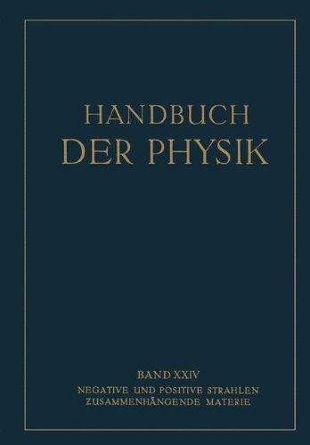 Geiger Of Austria (Negative und Positive Strahlen Zusammenhängende Materie (Handbuch der Physik) (German Edition))