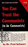 You Can Trust the Communists (to be Communists.)