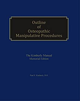 outline of osteopathic manipulative procedures the kimberly manual rh amazon com