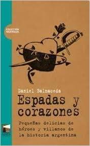 Espadas Y Corazones Daniel Balmaceda 9789871307401 Amazoncom Books