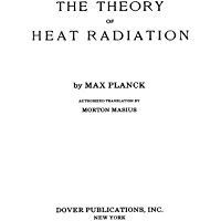 The Theory of Heat Radiation (Dover Books on Physics)