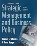 Concepts in Strategic Management and Business Policy, Wheelen, Tom and Hunger, J. David, 013142405X