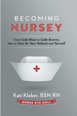 Download From Code Blues to Code Browns, How to Care for Your Patients and Yourself Becoming Nursey (Paperback) - Common ebook