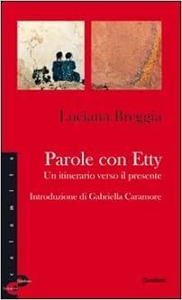 Parole Con Etty Un Itinerario Verso Il Presente 9788870168563