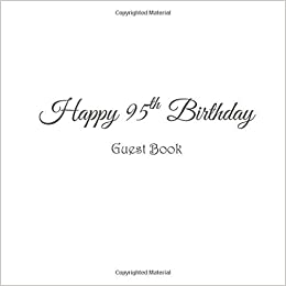 Guest Book Happy 95th Birthday 95 Year Old Gifts Accessories Decor Ideas Party Supplies Decorations For Women Message Keepsake White Cover