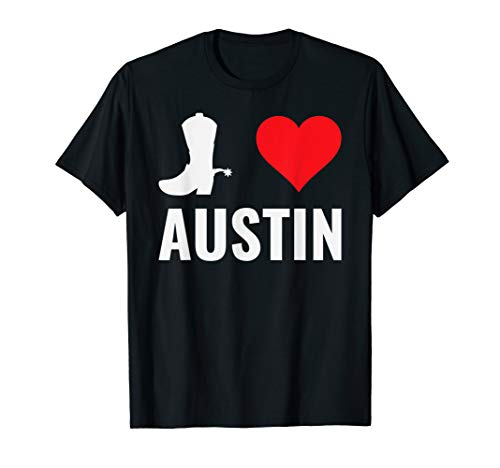 I love Austin Texas Cowboy Boots Heart Gift Idea Design Cool (Best Cowboy Boots In Austin Texas)