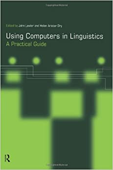 Book Using Computers in Linguistics: A Practical Guide