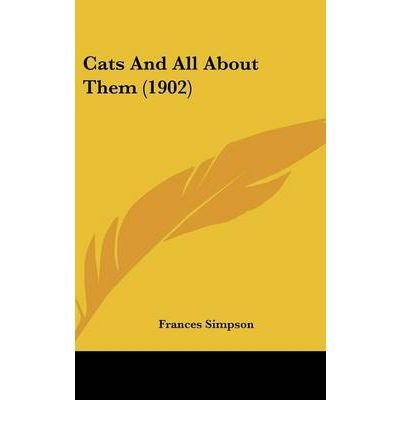 Cats and All about Them (1902) (Hardback) - Common by Kessinger Publishing